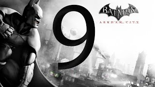 Batman Arkham City Walkthrough Part 9 [1080p HD] - No Commentary