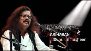 Humne Kaati Hain Teri Yaadon Hariharan's Ghazal From Album Dil Nasheen