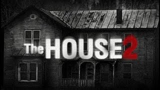 The House 2 - Khám phá ngôi nhà ma