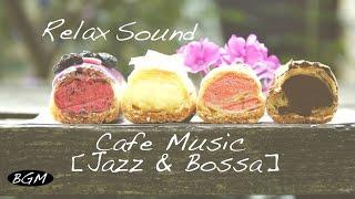 【3HOURS】 Relax Cafe Music - Background Jazz & Bossa Nova Instrumental Music - Study Music