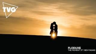 Floduxe ft. Ben Fagan - The Moment