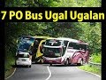Download Video 7 PO BUS Terkenal Ugal - Ugalan di Jalan 3GP MP4 FLV