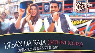 Cornetto Pop Rock –Desan Da raja (Sohni Kuri)  By Qurram Hussain (Q) & Komal Rizvi