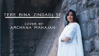 Tere Bina Zindagi Se Koi   Archana Mahajan   Cover Song