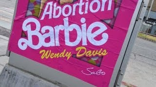 "Wendy Davis ""Abortion Barbie"" Posters Found In Hollywood"