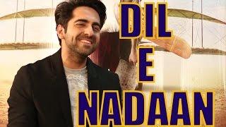 Hawaizaada Ayushmann Khurrana Sings Dil-E-Nadaan LIVE   Freaky Fridays With Devansh Patel