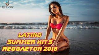 Top Latino Dance Hits 2018   REGGAETON 2018   Nueva Latino Summer Hits Party Mix 2018
