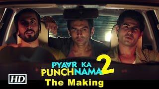 Pyaar Ka Punchnama 2 | The Making - Part 1 | Gogo, Chauka & Thakur