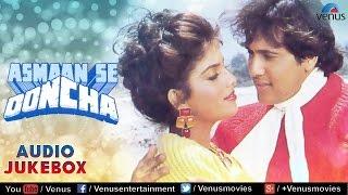 Asmaan Se Ooncha Full Songs | Govinda, Jeetendra, Anita Raj, Sonam | Audio Jukebox