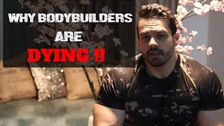 WHY BODYBUILDERS ARE DYING | SHOCKING !!