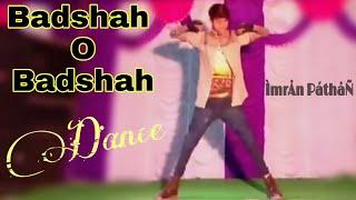 Badshah o badshah dance Imran khan pathan