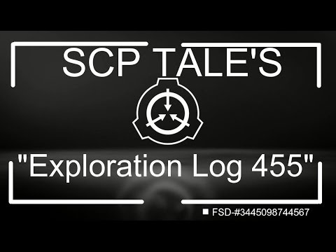SCP TALES - Exploration Log 455 - SCP Foundation