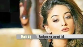 Mahi Vij Childhood Pictures (Bachpan Se Jawani Tak)