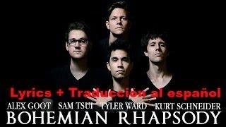 Bohemian Rhapsody - (Alex Goot, Sam Tsui, Kurt Schneider, Tyler Ward) Lyrics + Sub Español