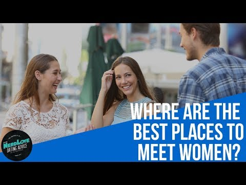What Is The Best Way To Meet Women? | Paging Dr. NerdLove