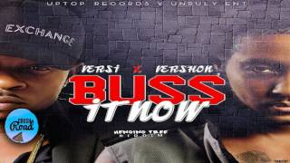 Versi & vershon - Buss It Now (Raw) [Henging Tree Riddim] February 2017