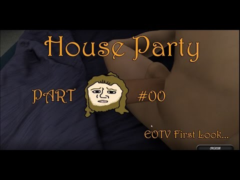 Xxx Mp4 HOUSE PARTY EOTVs First Look Gameplay Part 00 GER 3gp Sex