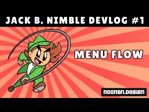 Jack B. Nimble Devlog #1 - Menu Flow (4.0.0.0)