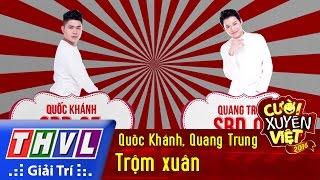 THVL | Cười xuyên Việt 2016 - Tập 6: Trộm xuân - Quốc Khánh, Quang Trung