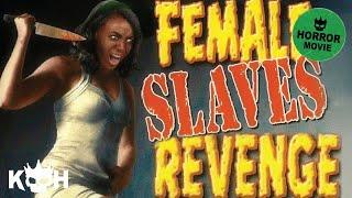 Female Slaves Revenge | Full Horror Movie