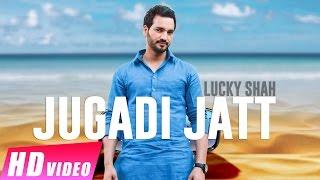 Jugadi Jatt | Lucky Shah | New Punjabi Songs 2017 | Shemaroo Punjabi