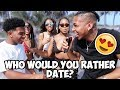 WHO WOULD YOU RATHER DATE??? ft. Deshae Frost