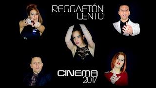 REGGAETÓN LENTO (Cumbia) - ORQUESTA CINEMA 2017