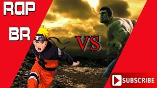 Naruto VS Hulk (Batalha de Rap)