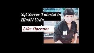 LIKE Operator in Sql Server Explain in Hindi