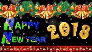 Happy New Year 2018, Wishes, Images, Quotes, Whatsapp, Animation (Special Video Greetings)