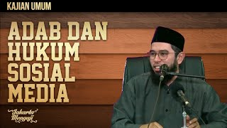 Kajian Islam : Adab Dan Hukum Sosial Media - Ustadz Muhammad Nuzul Dzikri, Lc.