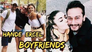 Turkish Hande Erçel Dating History 2018    Beautiful Actress & Celebrity    Real Boyfriends