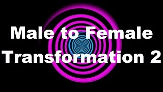 Hypnosis: Male to Female Transformation 2 (Request)