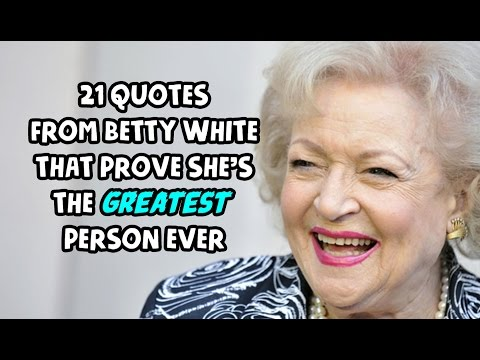 Xxx Mp4 21 Quotes From Betty White That Prove She S The Greatest Person Ever 3gp Sex