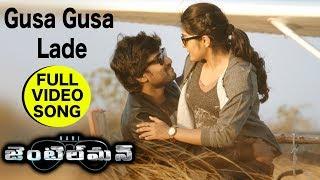 Gusa Gusa Lade Full Video Song || Gentleman Full Video Songs || Nani, Nivetha Thomas, Surabhi