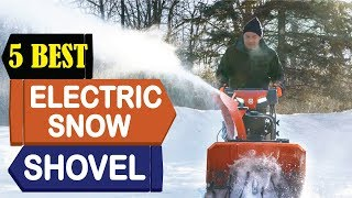 5 Best Electric Snow Shovel 2018 | Best Electric Snow Shovel Reviews | Top 5 Electric Snow Shovel