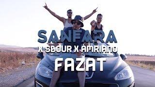 Sanfara X Sbour X Amriano - Fazat