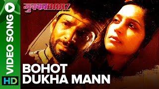 Bohot Dukha Mann - Video Song | Vineet & Zoya | Mukkabaaz | Anurag Kashyap | Rachita Arora & Dev