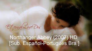 Northanger Abbey (2007) HD [Sub. Español-Portugués Bra.]