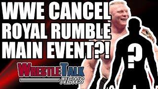 WWE Royal Rumble 2018 Main Event SCRAPPED! Chris Jericho WWE Update! | WrestleTalk News Nov. 2017