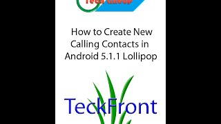 How to Create New Calling Contacts in Android 5.1.1 Lollipop Devices