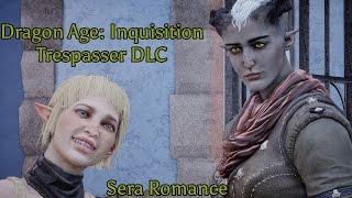 Dragon Age Inquisition: Trespasser - Sera Romance (Complete)