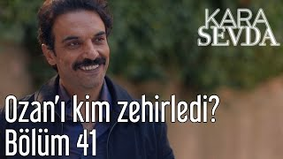 Kara Sevda 41. Bölüm - Ozan