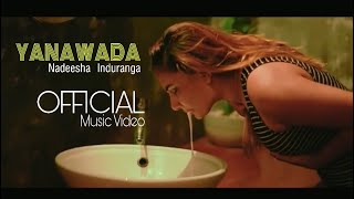 Yanawaada - Nadeesha Induranga Official Music Video