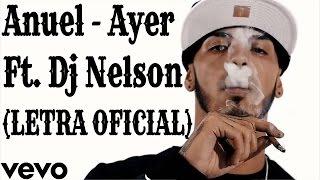 Letra de Anuel AA - Ayer ft. Dj Nelson Completa