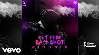 Aidonia - Set Fi Di Backshot (Audio)