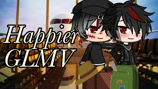 "Happier/GLMV\pt.6 Of ""Let Me Down Slowly""|Lovely Crafts"