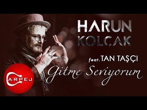 Harun Kolçak Gitme Seviyorum feat. Tan Taşçı Official Audio