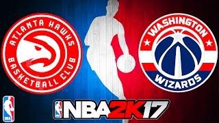 WASHINGTON WIZARDS vs ATLANTA HAWKS! - NBA 2K17