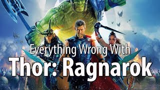 Everything Wrong With Thor Ragnarok In 15 Minutes Or Less